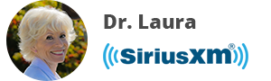 DR. LAURA Sirius XM 11am - 2pm PT